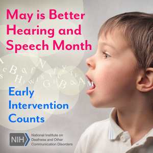 NIDCD activities for Better Hearing and Speech Month